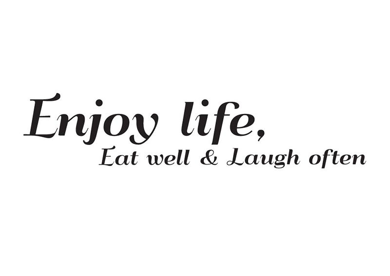 Enjoy-life-eat-well-laugh-often-citat